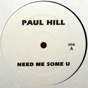 Paul Hill / Nikki-O - Need Me Some U / Music - Mahogani Music - MM-33