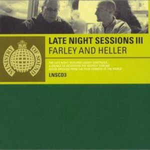 Heller & Farley - Late Night Sessions III - Ministry Of Sound - LNSCD3