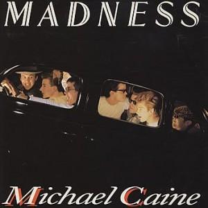 Madness - Michael Caine - Stiff Records - Buy it 196, Stiff Records - 601287
