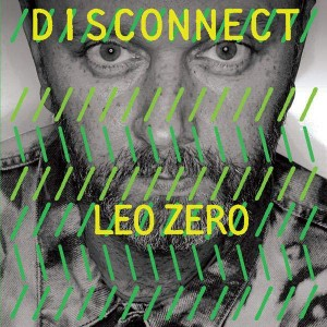 Leo Zero - Disconnect - Strut - STRUT065CD, Strut - STRUT65CD