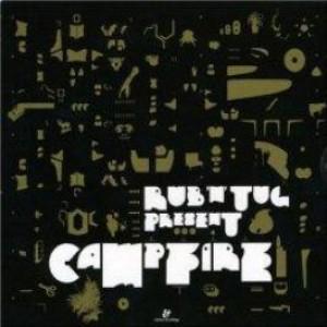 Rub N Tug - Rub' N' Tug Present Campfire - Eskimo Recordings - 541416 501343