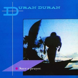 Duran Duran - Save A Prayer - EMI - 12 EMI 5327