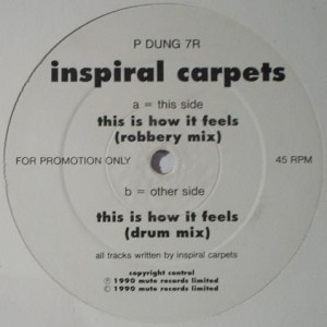 Inspiral Carpets - This Is How It Feels (Remix) - Mute - P DUNG 7 R