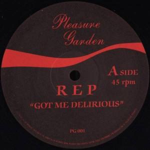 Rep - Got Me Delirious - Pleasure Garden - PG 001