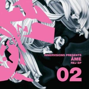 Âme - Rej EP - Sonar Kollektiv - SK078, Innervisions - INNERVISIONS02