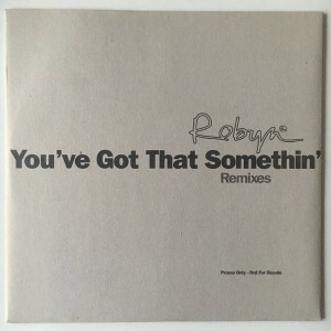 Robyn - You've Got That Something (Remixes) - RCA - ROB 1