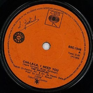 The Shuffles - Cha-La-La, I Need You - CBS - SSC. 1046