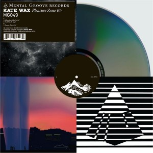 Kate Wax - Pleasure Zone EP - Mental Groove Records - MG049