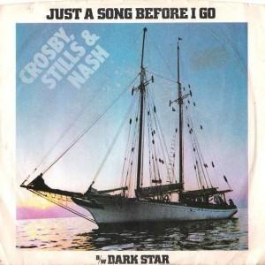 Crosby, Stills & Nash - Just A Song Before I Go / Dark Star - Atlantic - 3401, Atlantic - # 3401