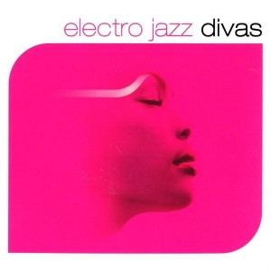 Various - Electro Jazz Divas - Wagram Music - 3095372