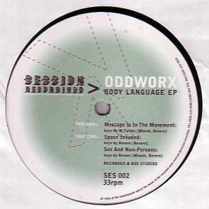 Oddworx - Body Language EP - Session Recordings - SES002