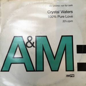 Crystal Waters - 100% Pure Love - A&M Records - CWDJ1