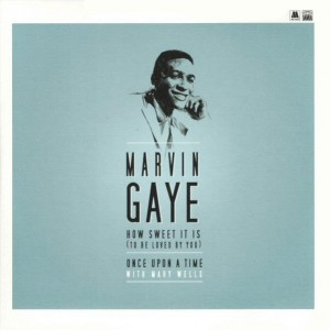 Marvin Gaye - How Sweet It Is (To Be Loved By You) - Motown - 600753578834, Tamla - 600753578834, Universal Music Group - 600753578834