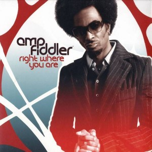 Amp Fiddler - Right Where You Are - Genuine - GEN 047T, Play It Again Sam [PIAS] - 508.0047.130