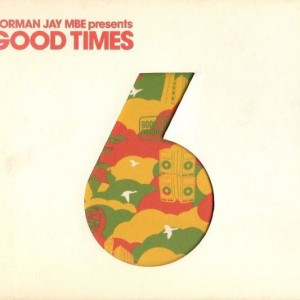 Norman Jay - Good Times 6 - Resist Music - RESISTCD76