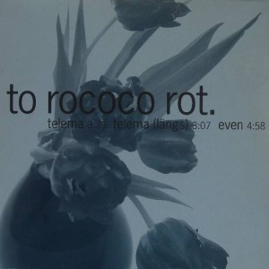 To Rococo Rot - Telema - City Slang - 08718-1