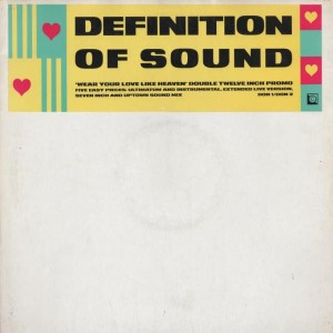 Definition Of Sound - Wear Your Love Like Heaven - Circa - DON 1 / DON 2