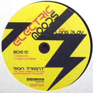 Ron Trent - Electric Moods And Long Play - MusicandPower - MAP003
