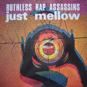 Ruthless Rap Assassins - Just Mellow - Syncopate - 12SY 35