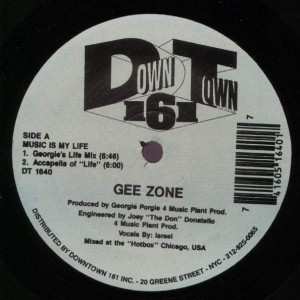 Gee Zone - Music Is My Life - Downtown 161 - DT-1640