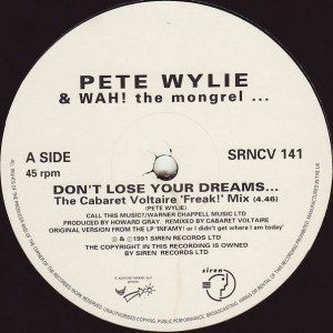 Pete Wylie & Wah! The Mongrel - Don't Lose Your Dreams... - Siren - SRNCV 141