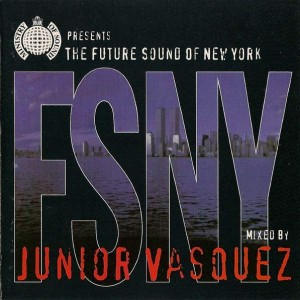 Junior Vasquez - The Future Sound Of New York - Sound Of Ministry - SOMCD1