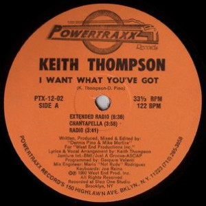 Keith Thompson - I Want What You've Got - Powertraxx Records - PTX-12-02