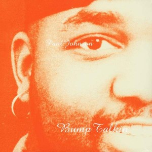Paul Johnson - Bump Talkin - Peacefrog Records - PF041