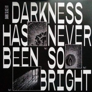 Various - Darkness Has Never Been So Bright - La dame Noir Records - DARK SLICE 001