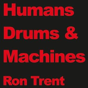 Ron Trent - Humans Drums & Machines - Electric Blue - EB 008