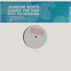 Junior Boys - Under The Sun 2007 Re-Version - Domino - RUG257T