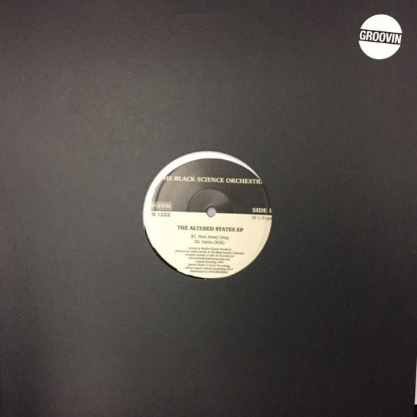 Black Science Orchestra - The Altered States EP - Groovin Recordings - GR 1222