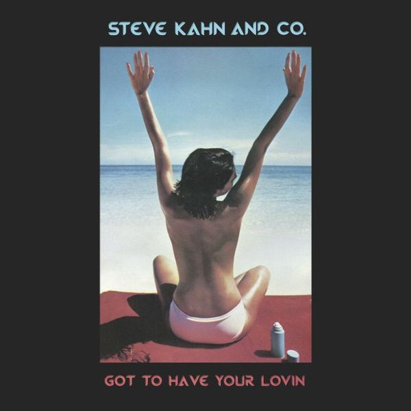 Steve Kahn & Co. - Got To Have Your Lovin - Best Record Italy - BST-X033, Best Record - BST-X033