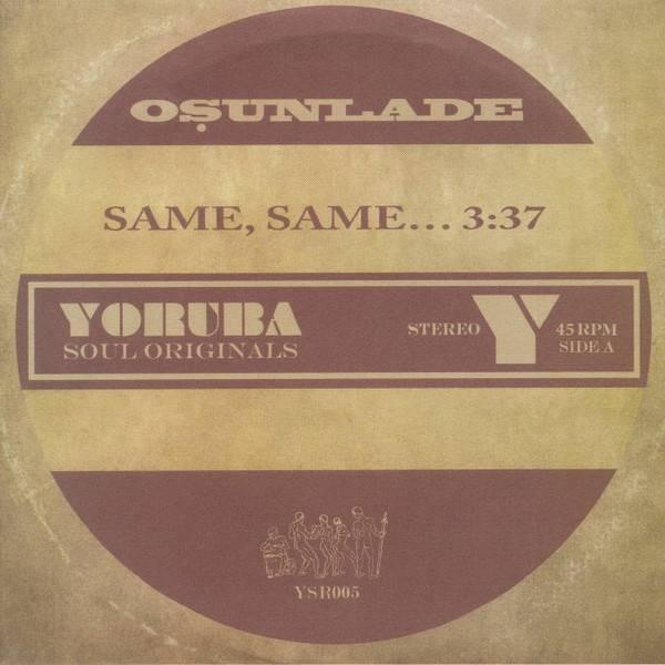 Osunlade - Same, Same... / Music Had Appeal - Yoruba Soul - YSR005