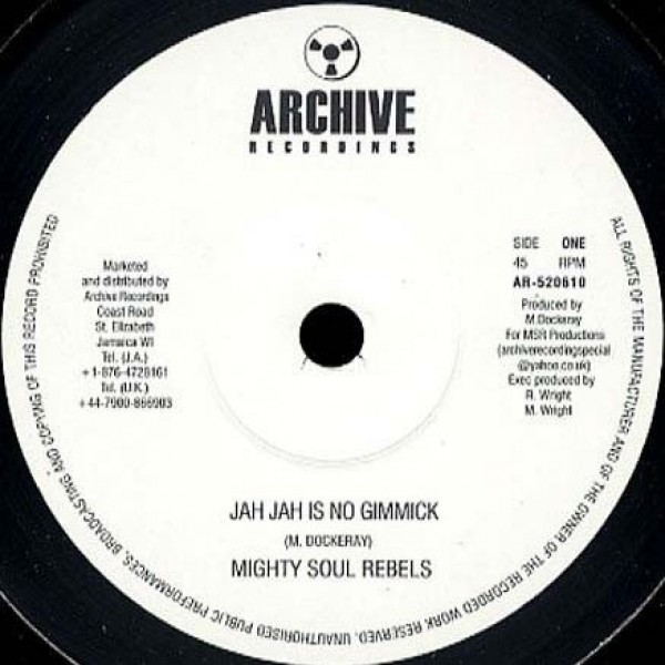 Mighty Soul Rebels - Jah Jah Is No Gimmick - Archive Recordings - AR-520610