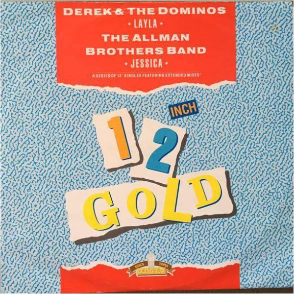 Derek & The Dominos / The Allman Brothers Band - Layla / Jessica - Old Gold - OG 4046