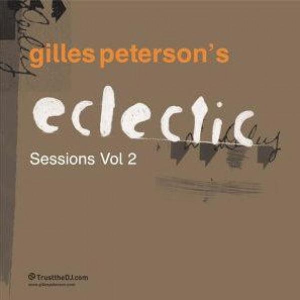 Gilles Peterson - Eclectic Sessions Vol. 2 - Trust The DJ - TTDJVCS 050
