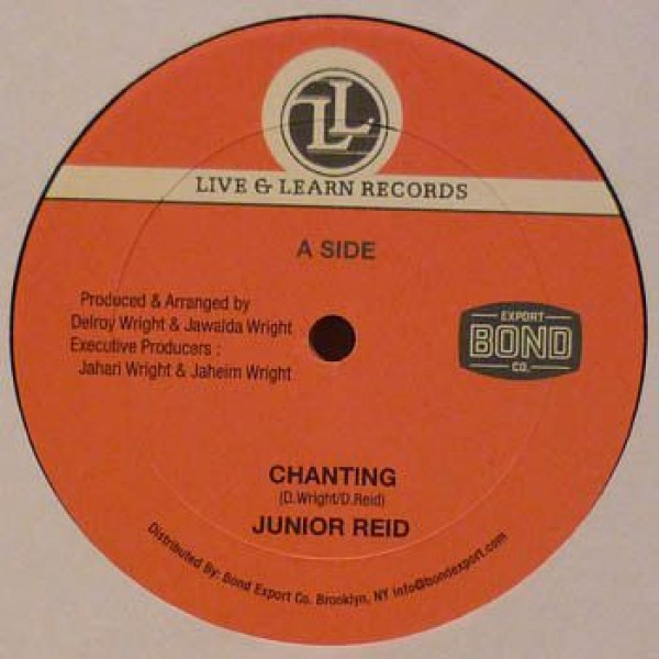 Junior Reid / Little John - Chanting / The More We Are Together (Praising His Majesty) - Live & Learn Records - LL 120, Bond Export - BE-018