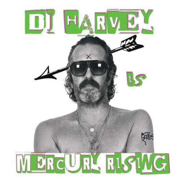 DJ Harvey - The Sound Of Mercury Rising - Vol II - Pikes Records - PIKESLP002